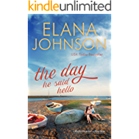 The Day He Said Hello: Sweet Contemporary Romance (Hawthorne Harbor Second Chance Romance Book 3)