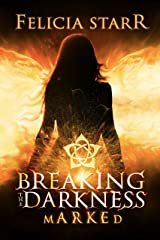 Breaking the Darkness: Marked Kindle Edition