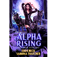 Alpha Rising: A Reverse Harem Shifter Romance (Feral Mates Book 2) (English Edition)