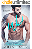 Wet: A Brother's Best Friend Romance