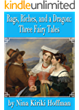 Rags, Riches, and a Dragon:  Three Fairy Tales