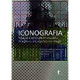 Iconografia: pesquisa e aplicação em estudos de Artes Visuais, Arquitetura e Design