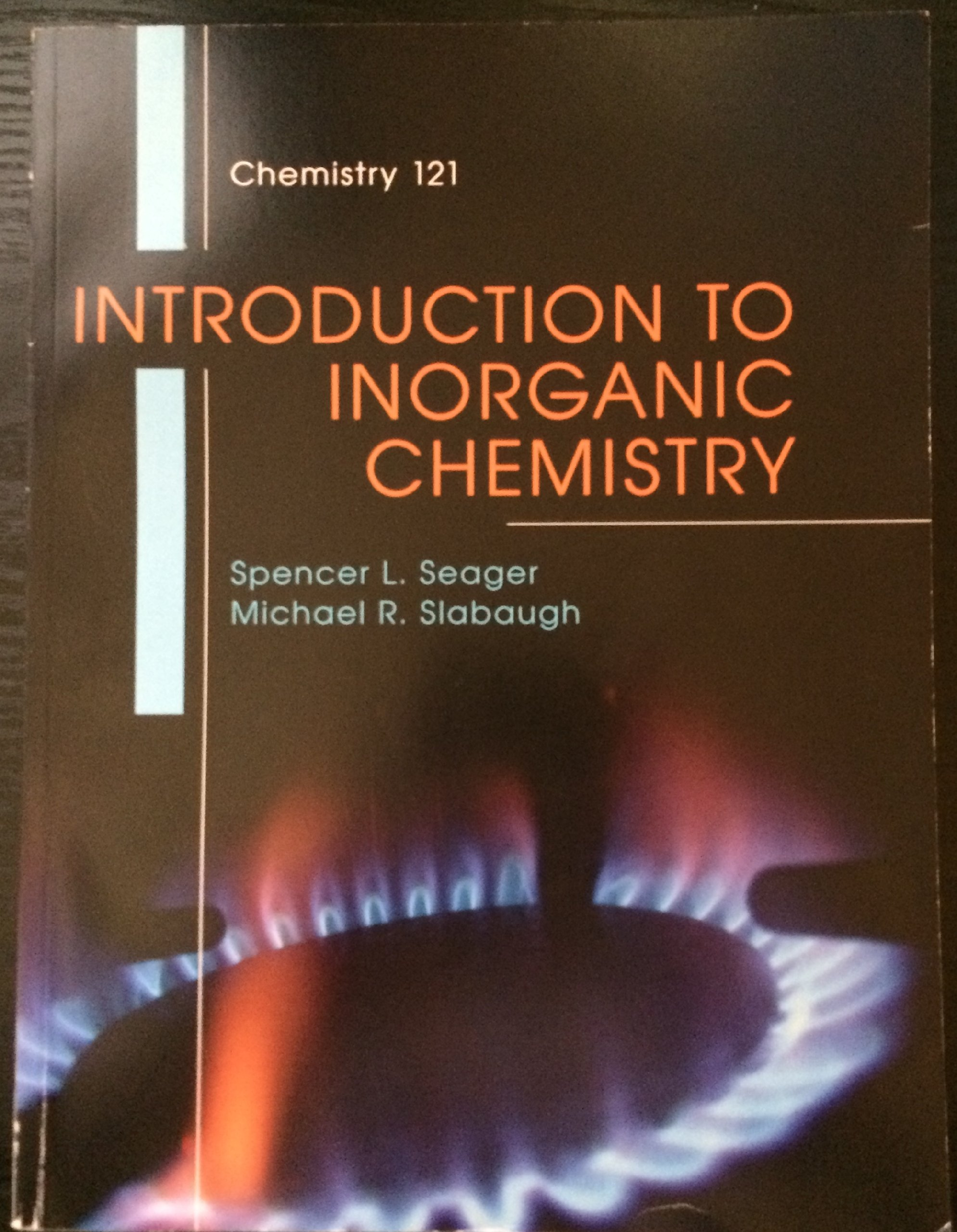 Introduction to Inorganic Chemistry + Lab Manual -SEAGER/SLABAUGH: Spencer  L. Seager, Michael R. Slabaugh: 9781285915210: Amazon.com: Books