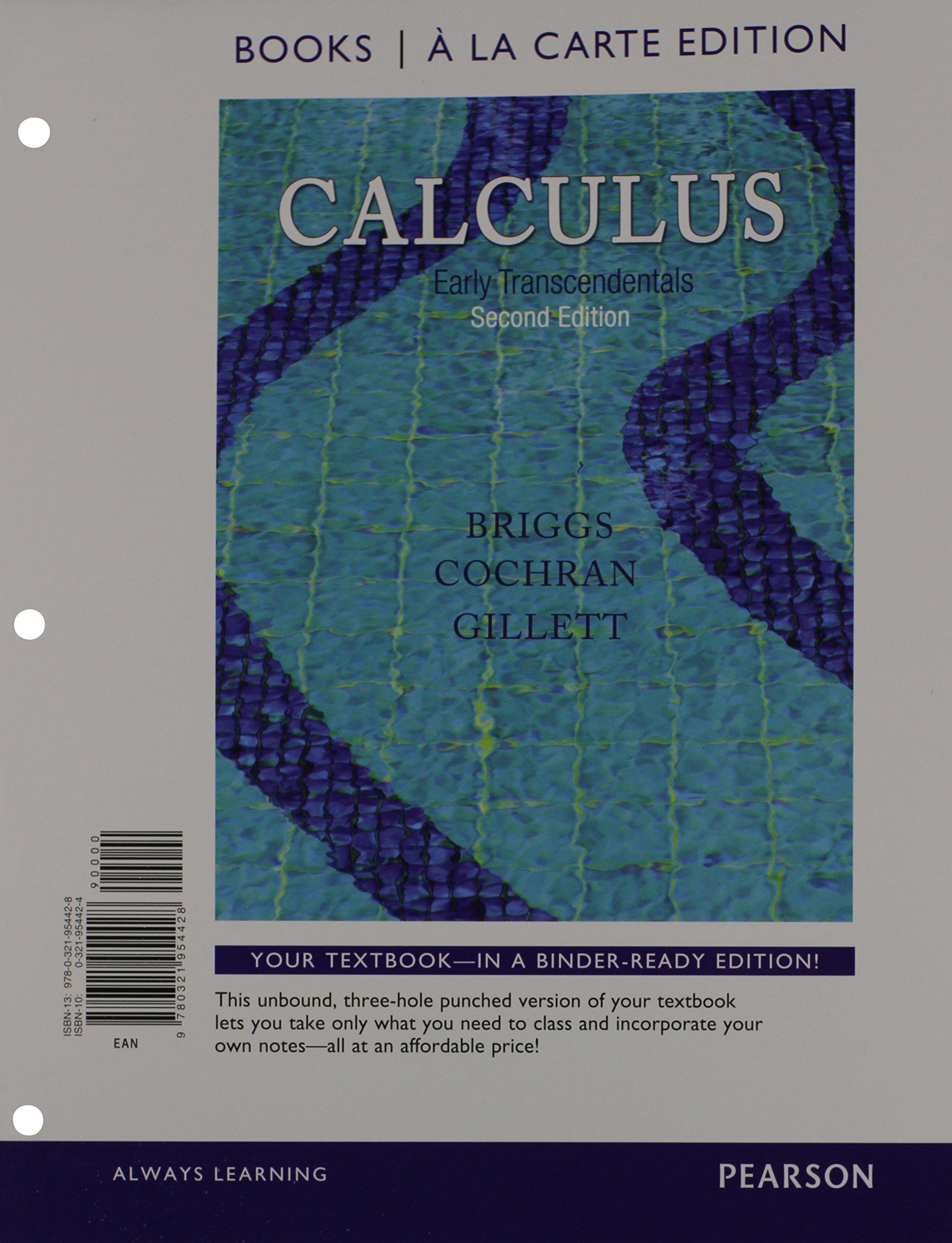 Calculus: Early Transcendentals, Books a la Carte Edition (2nd Edition):  William L. Briggs, Lyle Cochran, Bernard Gillett: 9780321954428: Books -  Amazon.ca