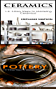 Ceramics & Pottery: 1-2-3 Easy Steps To Mastering Ceramics! & 1-2-3-Easy Steps To Mastering Pottery (Candle Making, Ceramics, Jewelry, Pottery, Scrapbooking)