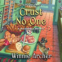 Crust No One: A Bread Shop Mystery, Book 2