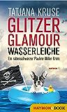 Glitzer, Glamour, Wasserleiche: Ein rabenschwarzer Pauline-Miller-Krimi