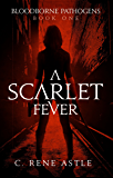 A Scarlet Fever (Bloodborne Pathogens Book 1)
