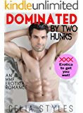 MMF Erotica: Dominated by Two Hunks (MMF Erotica, Bisexual Romance, Menage Romance, Threesome, Taboo, New Adult, Gay Erotica Book 1)