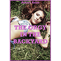 The Orgy in the Backyard (And It Was Sex with Strangers!) : A Group Sex Erotica Story (English Edition)