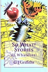 SO WHAT! STORIES or WHATEVER! (So What! Series Book 1) Kindle Edition