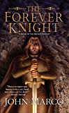 The Forever Knight: A Novel of the Bronze Knight (Books of the Bronze Knight)