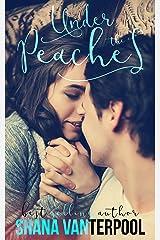 Under The Peaches (Teaching Love Series Book 1)