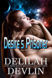 Desire's Prisoner (Planet Desire Book 1)