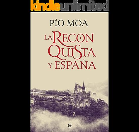 La Reconquista y España (Historia) eBook: Moa, Pío: Amazon.es: Tienda Kindle
