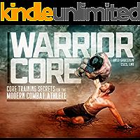 Warrior Core: Core Training Secrets for the Modern Combat Athlete (English Edition)