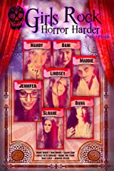 Girls Rock Horror Harder, Issue 4 Kindle Edition