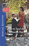 How to Steal the Lawman's Heart: A Single Dad Romance (Sweet Briar Sweethearts)