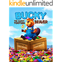 Bucky The Sweet-Toothed Beaver: A Story About Friendship And Self-Control
