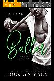 Baller (Part One)