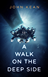 A WALK ON THE DEEP SIDE (English Edition)