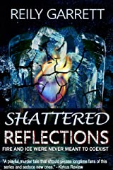 Shattered Reflections: Fire and Ice were never meant to coexist (McAllister Justice Series Book 5) Kindle Edition