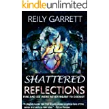 Shattered Reflections: Fire and Ice were never meant to coexist (The McAllister Justice Series Book 5)