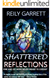Shattered Reflections: Fire and Ice were never meant to coexist (McAllister Justice Series Book 5)