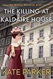 The Killing at Kaldaire House (The Milliner Mysteries Book 1)