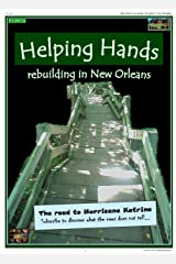 #4 HELPING HANDS - rebuilding in New Orleans (HELPING HANDS COMICS Book 1) Kindle Edition