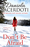 Don't Be Afraid: From the bestselling author of Watch Over Me (Glen Avich)