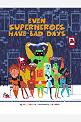 Even Superheroes Have Bad Days Kindle Edition
