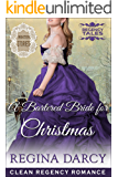 A Bartered Bride For Christmas (Regency Romance): Winter Stories (Regency Tales Book 13)
