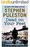 Dead on Your Feet: An exciting British crime thriller (Detective Inspector Drake Book 4)