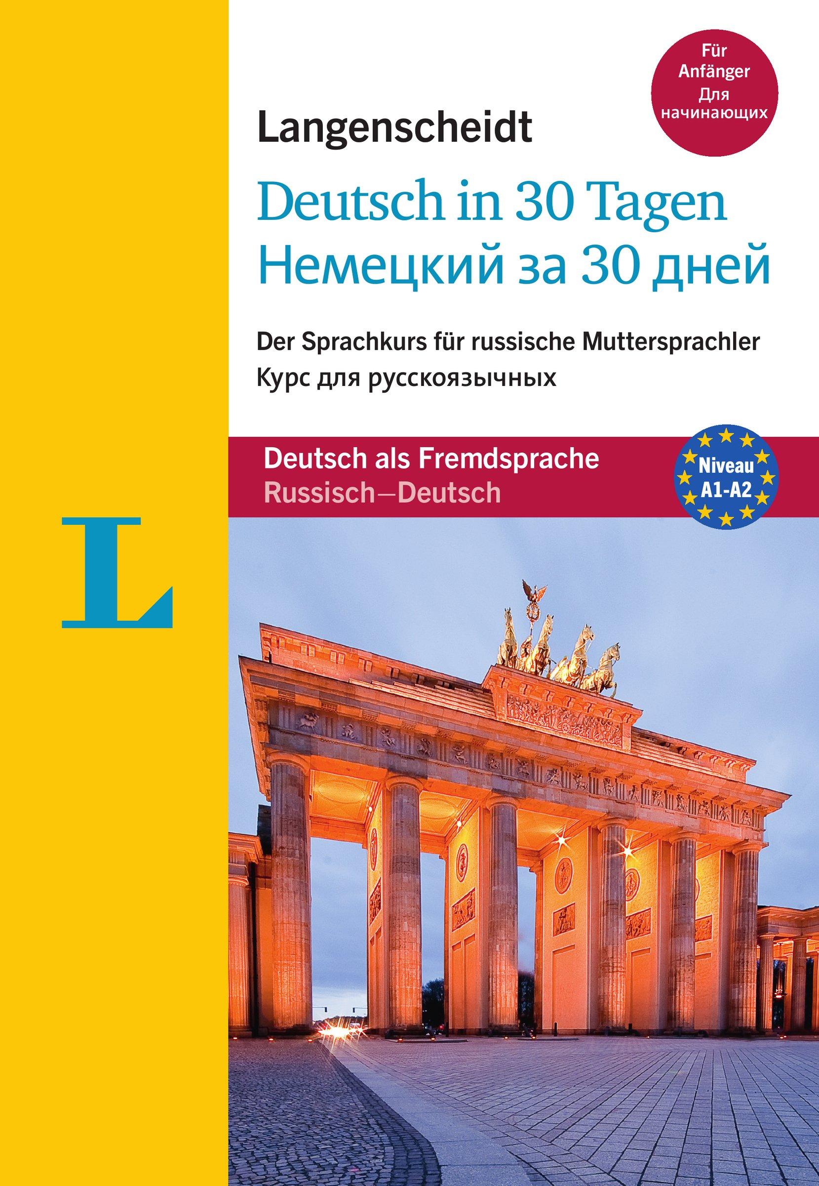 Langenscheidt Deutsch in 30 Tagen - Sprachkurs mit Buch und Audio-CD: Der Sprachkurs für russische Muttersprachler, Russisch-Deutsch (Langenscheidt Sprachkurse