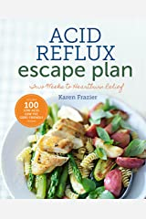 The Acid Reflux Escape Plan: Two Weeks to Heartburn Relief Kindle Edition