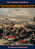 The Crimean Expedition, to the Capture Of Sebastopol Vol. II: Chronicles of the War in the East, from its Commencement to the Signing of the Treaty of Peace, Vol. II