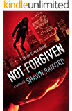 Not Forgiven: A Thriller and Suspense Novel (Ungoverned Series Book 2)