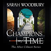 Champions of Time: The After Cilmeri Series, Book 13