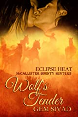 Wolf's Tender: McCallister Bounty Hunters (Eclipse Heat Book 3) Kindle Edition