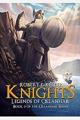 Knights: Legends of Ollanhar (Ollanhar Series Book 2) Kindle Edition