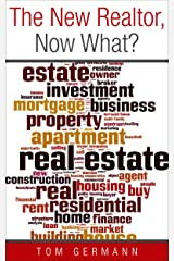 The New Realtor: Now What? (How To Be A Realtor Book 3) Kindle Edition
