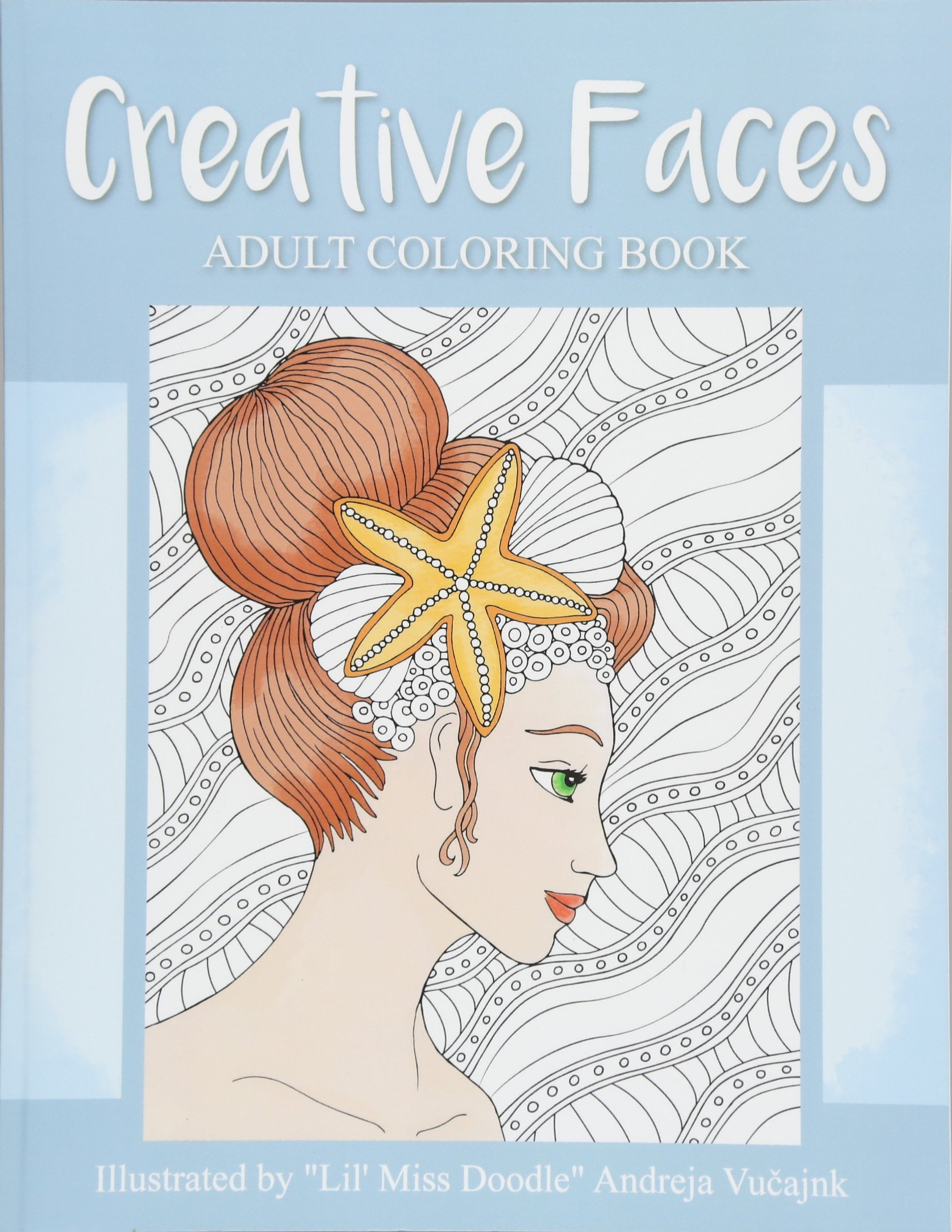 Amazon Creative Faces Adult Coloring Book Lil Miss Doodle 9781533534668 Andreja Vucajnk Books