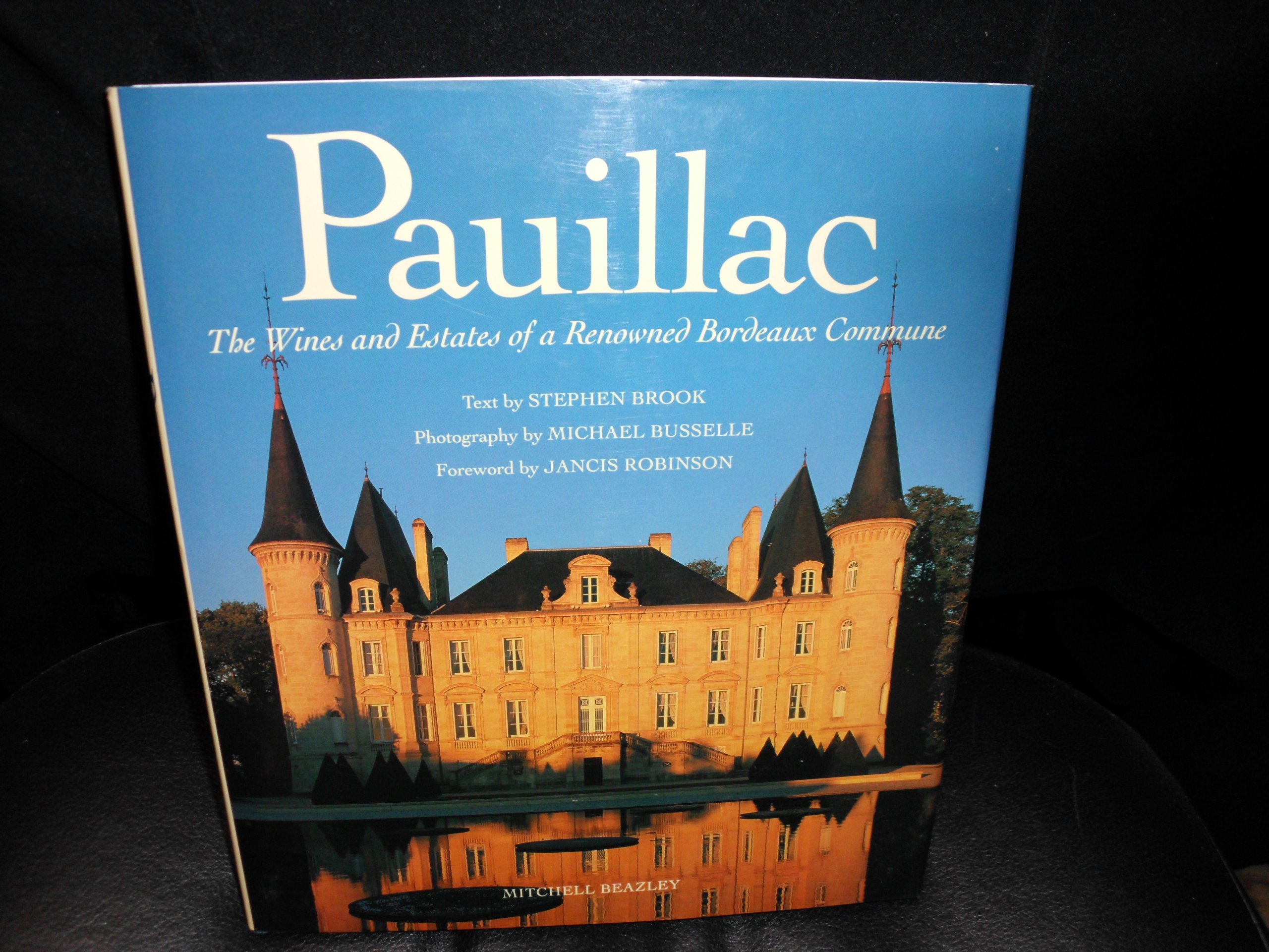 Download Pauillac: The Wines and Estates of a Renowned Bordeaux Commune PDF