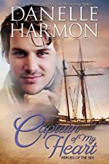 Captain Of My Heart (A Heroes of the Sea Book 2) Kindle Edition