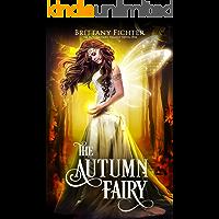 The Autumn Fairy (The Autumn Fairy Trilogy Book 1)