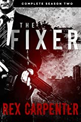 The Fixer, Season 2: Complete: (A JC Bannister Serial Thriller) Kindle Edition