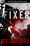 The Fixer, Season 2: Complete: (A JC Bannister Serial Thriller)