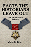 Facts the Historians Leave Out: A Confederate Primer