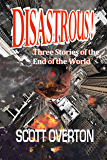 Disastrous!: Three Stories of the End of the World